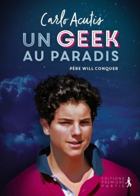 """Un geek au paradis"" Carlo Acutis"